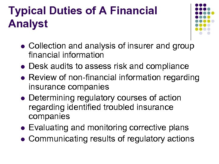 Typical Duties of A Financial Analyst l l l Collection and analysis of insurer
