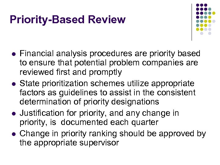 Priority-Based Review l l Financial analysis procedures are priority based to ensure that potential