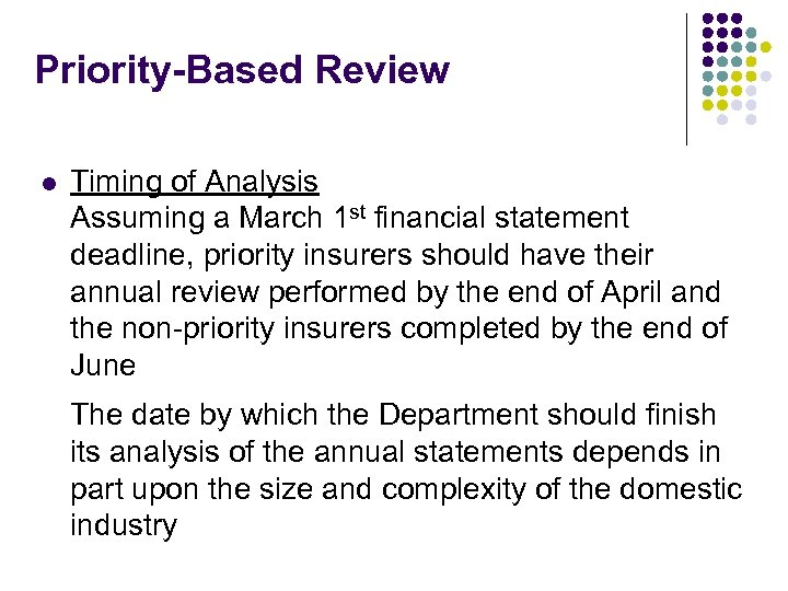Priority-Based Review l Timing of Analysis Assuming a March 1 st financial statement deadline,