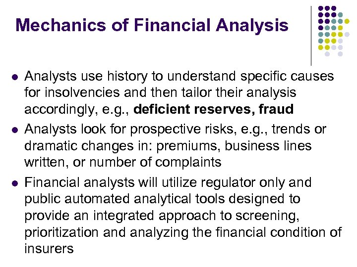 Mechanics of Financial Analysis l l l Analysts use history to understand specific causes