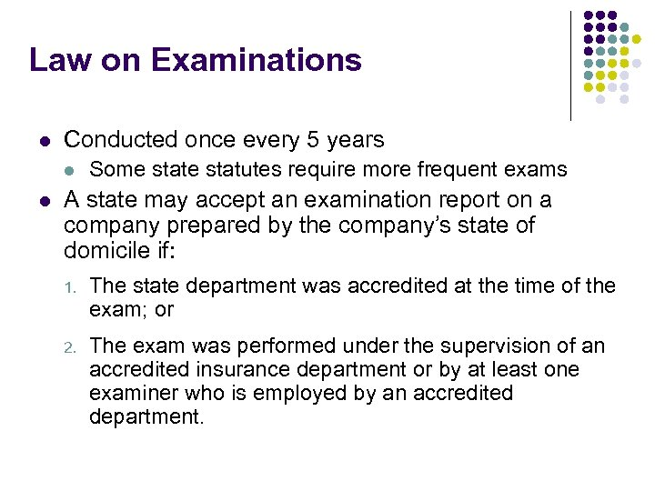 Law on Examinations l Conducted once every 5 years l l Some statutes require