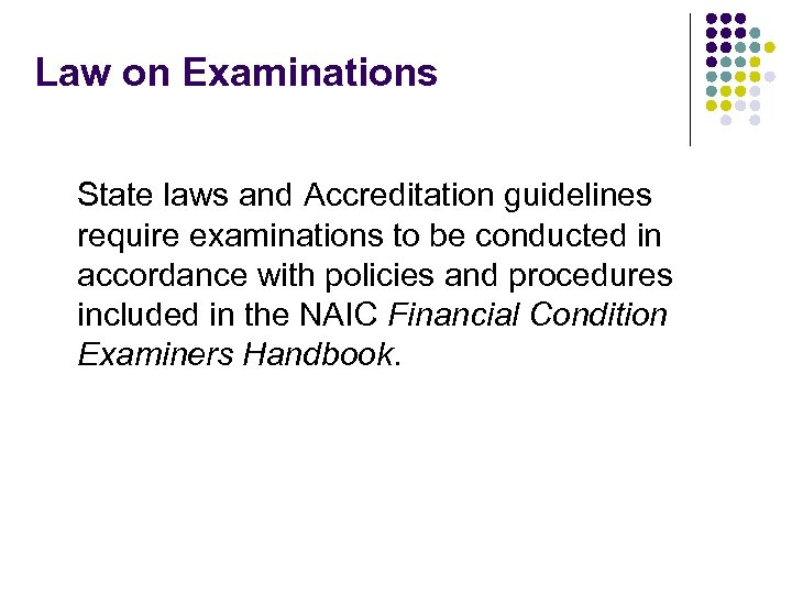 Law on Examinations State laws and Accreditation guidelines require examinations to be conducted in