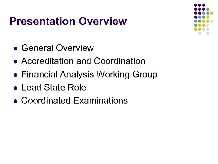 Presentation Overview l l l General Overview Accreditation and Coordination Financial Analysis Working Group