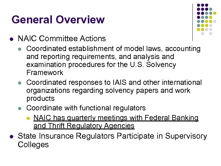 General Overview l NAIC Committee Actions l l Coordinated establishment of model laws, accounting