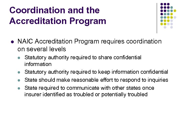 Coordination and the Accreditation Program l NAIC Accreditation Program requires coordination on several levels