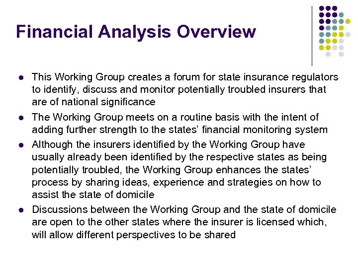 Financial Analysis Overview l l This Working Group creates a forum for state insurance