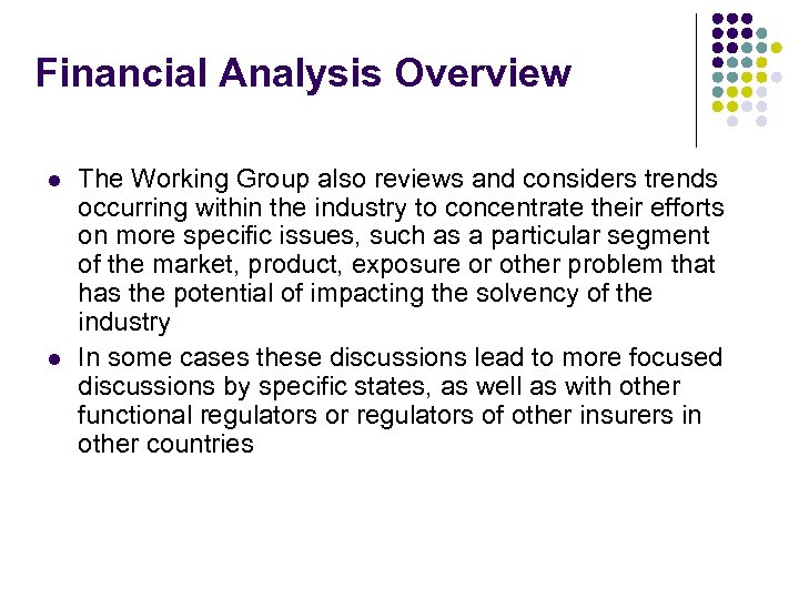 Financial Analysis Overview l l The Working Group also reviews and considers trends occurring