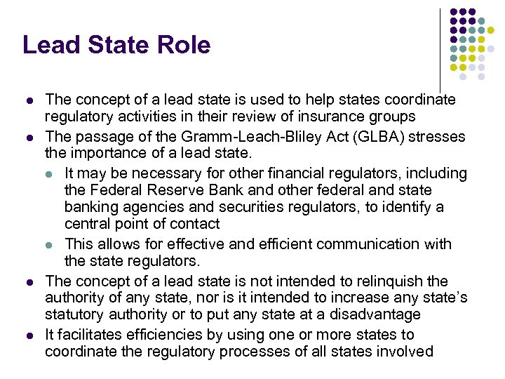 Lead State Role l l The concept of a lead state is used to