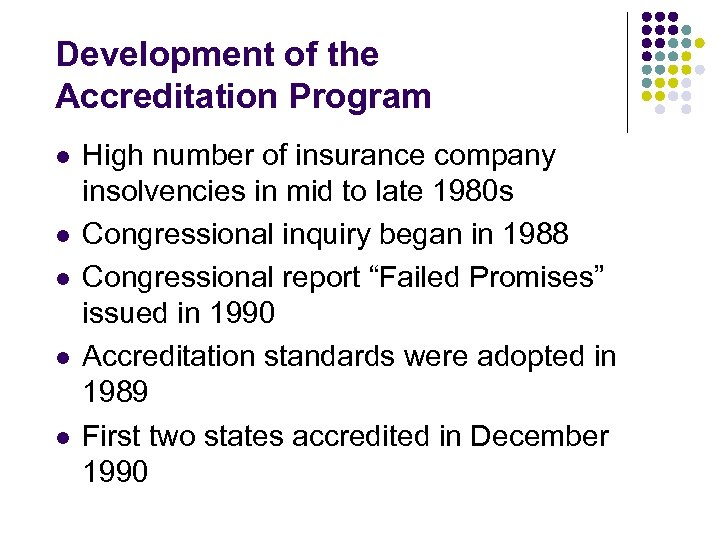 Development of the Accreditation Program l l l High number of insurance company insolvencies