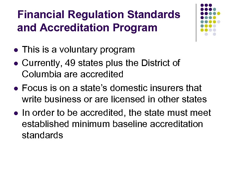 Financial Regulation Standards and Accreditation Program l l This is a voluntary program Currently,