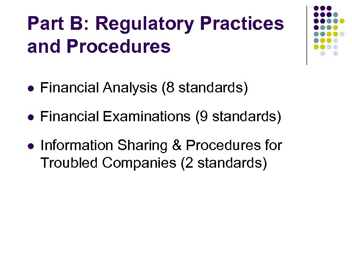 Part B: Regulatory Practices and Procedures l Financial Analysis (8 standards) l Financial Examinations