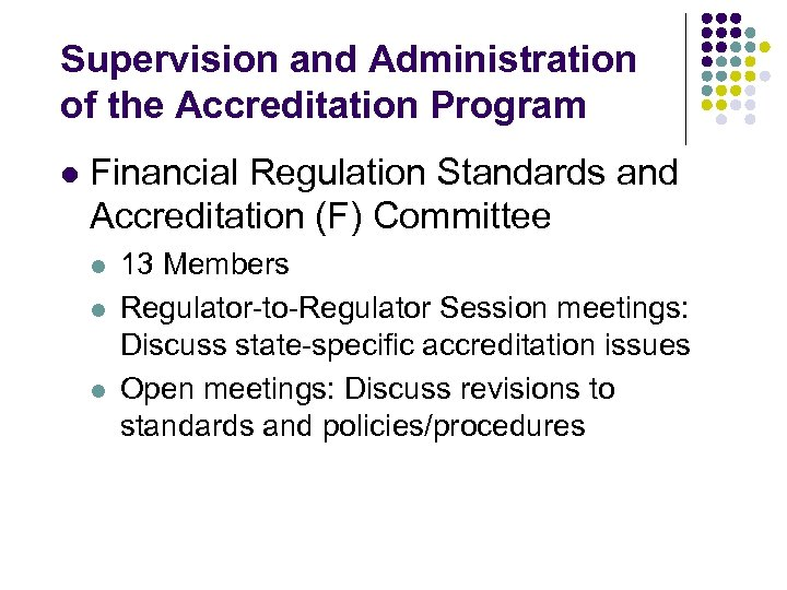 Supervision and Administration of the Accreditation Program l Financial Regulation Standards and Accreditation (F)