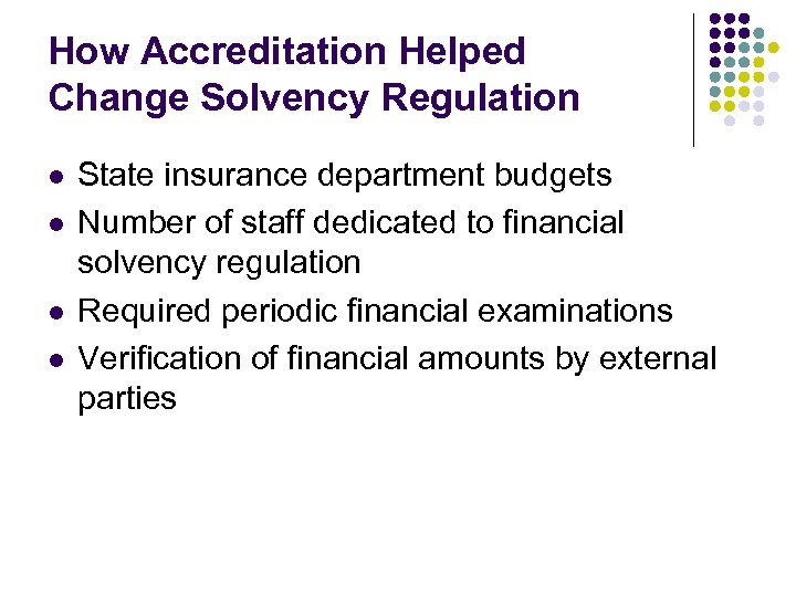 How Accreditation Helped Change Solvency Regulation l l State insurance department budgets Number of