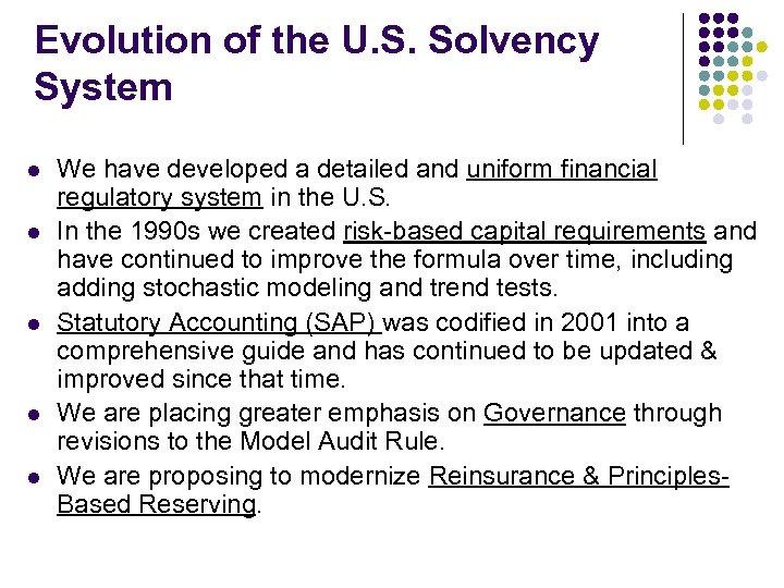 Evolution of the U. S. Solvency System l l l We have developed a