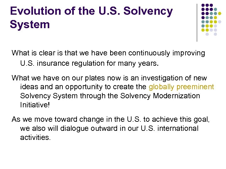 Evolution of the U. S. Solvency System What is clear is that we have