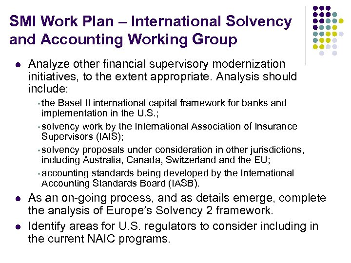 SMI Work Plan – International Solvency and Accounting Working Group l Analyze other financial