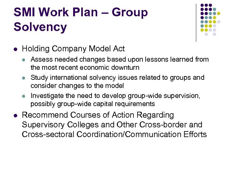 SMI Work Plan – Group Solvency l Holding Company Model Act l l Assess