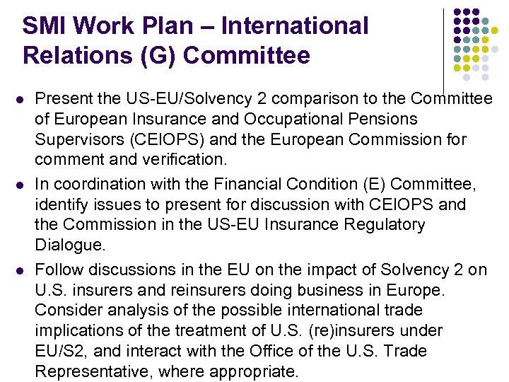 SMI Work Plan – International Relations (G) Committee l l l Present the US-EU/Solvency