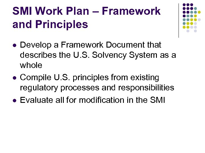 SMI Work Plan – Framework and Principles l l l Develop a Framework Document