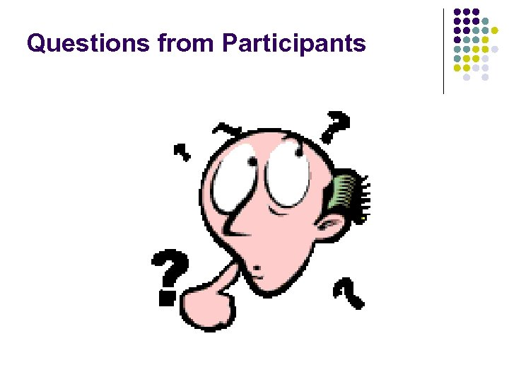 Questions from Participants