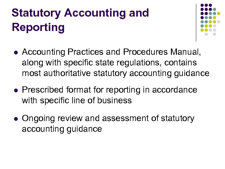 Statutory Accounting and Reporting l Accounting Practices and Procedures Manual, along with specific state