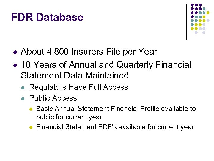 FDR Database l l About 4, 800 Insurers File per Year 10 Years of