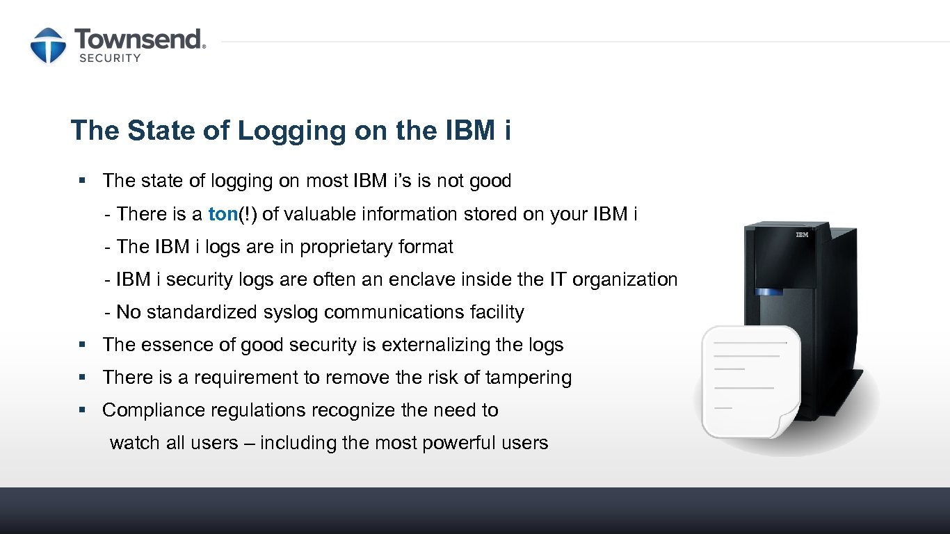 The State of Logging on the IBM i § The state of logging on