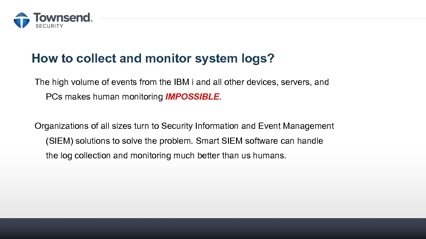 How to collect and monitor system logs? The high volume of events from the