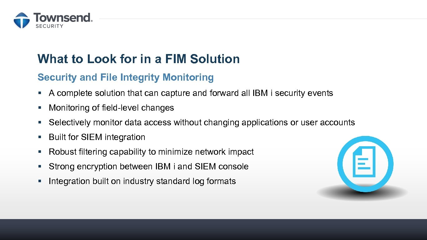 What to Look for in a FIM Solution Security and File Integrity Monitoring §