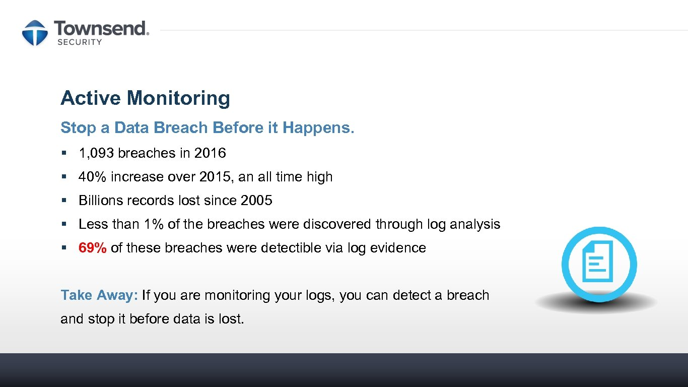 Active Monitoring Stop a Data Breach Before it Happens. § 1, 093 breaches in