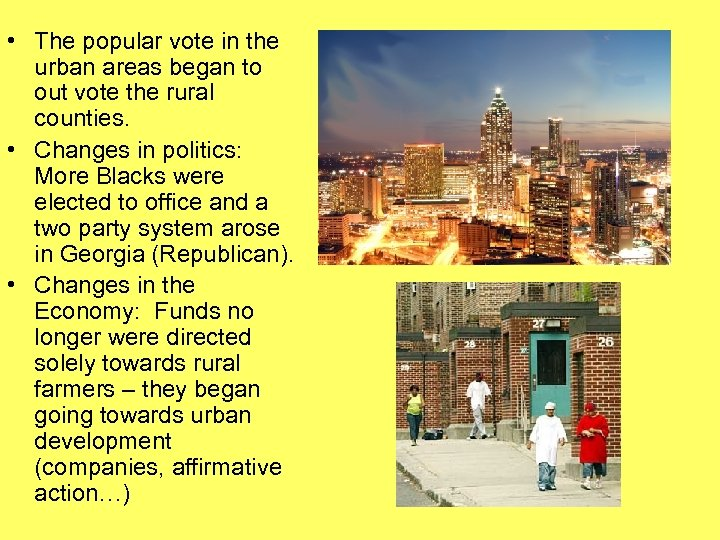 • The popular vote in the urban areas began to out vote the