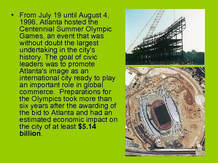 • From July 19 until August 4, 1996, Atlanta hosted the Centennial Summer