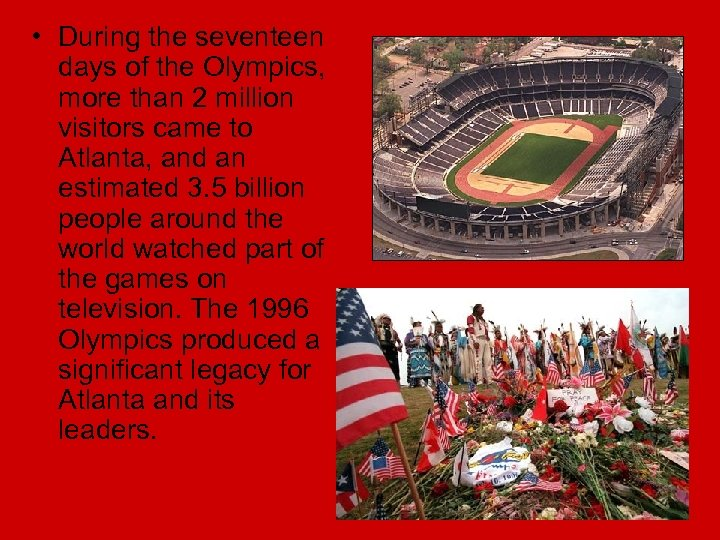 • During the seventeen days of the Olympics, more than 2 million visitors