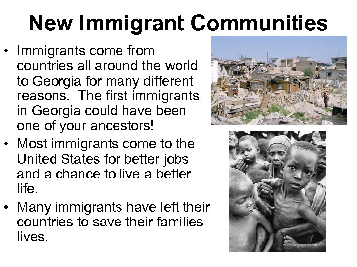 New Immigrant Communities • Immigrants come from countries all around the world to Georgia