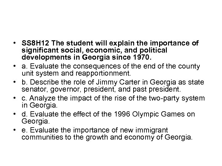 • SS 8 H 12 The student will explain the importance of significant