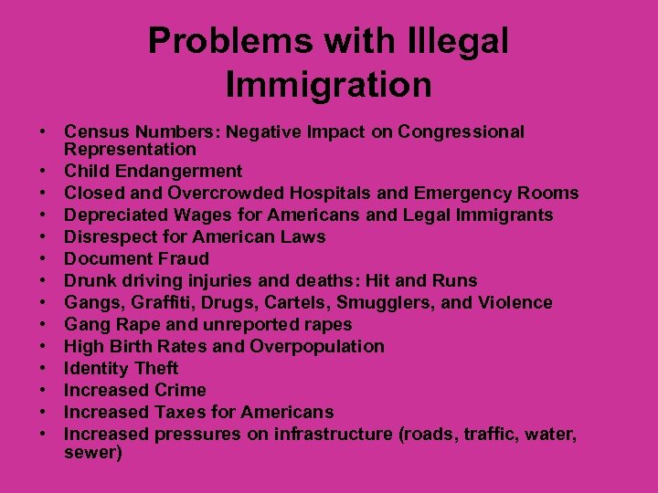 Problems with Illegal Immigration • Census Numbers: Negative Impact on Congressional Representation • Child