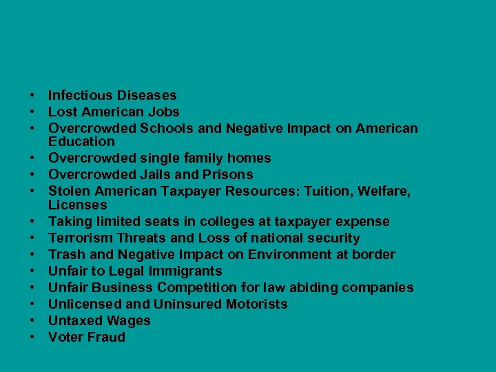 • Infectious Diseases • Lost American Jobs • Overcrowded Schools and Negative Impact