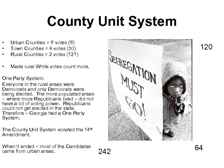 County Unit System • • • Urban Counties = 8 votes (8) Town Counties