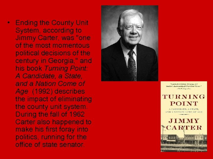 • Ending the County Unit System, according to Jimmy Carter, was