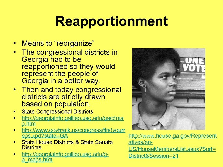 """Reapportionment • Means to """"reorganize"""" • The congressional districts in Georgia had to be"""