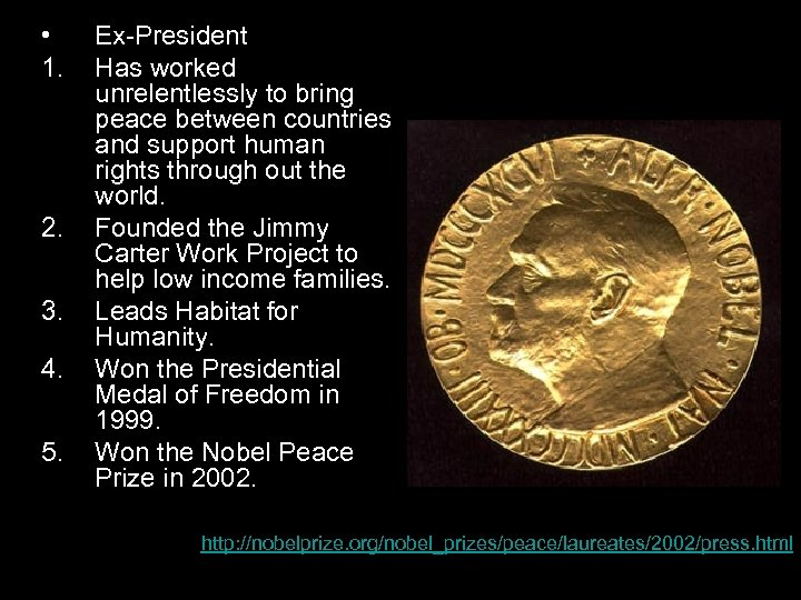 • 1. 2. 3. 4. 5. Ex-President Has worked unrelentlessly to bring peace