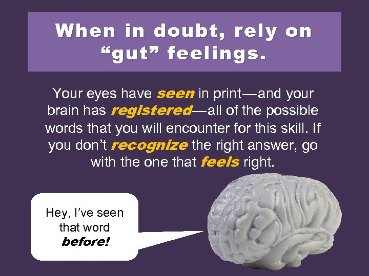 """When in doubt, rely on """"gut"""" feelings. Your eyes have seen in print —"""