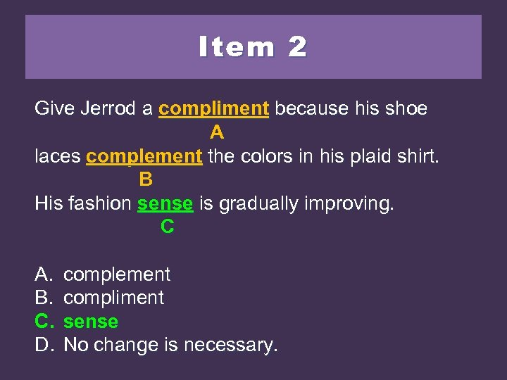 Item 2 Give Jerrod a compliment because his shoe A laces complement the colors