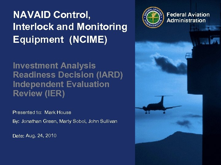 NAVAID Control, Interlock and Monitoring Equipment (NCIME) Investment Analysis Readiness Decision (IARD) Independent Evaluation
