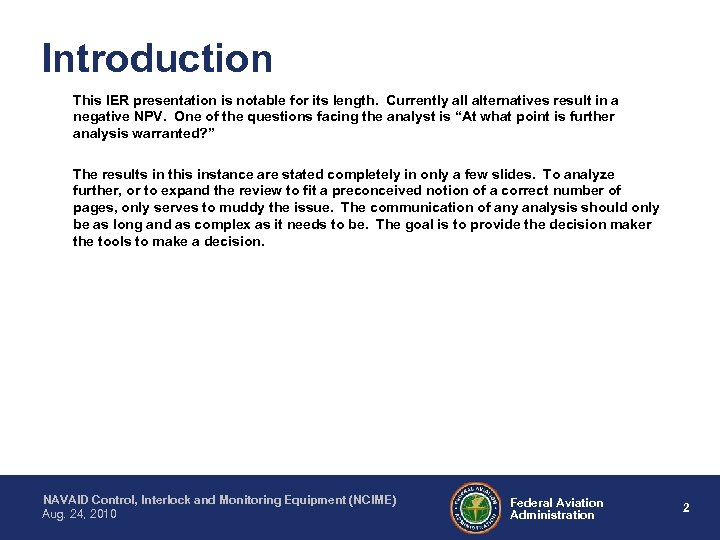 Introduction This IER presentation is notable for its length. Currently all alternatives result in