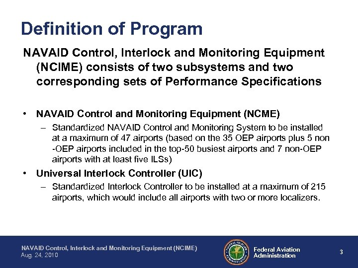 Definition of Program NAVAID Control, Interlock and Monitoring Equipment (NCIME) consists of two subsystems