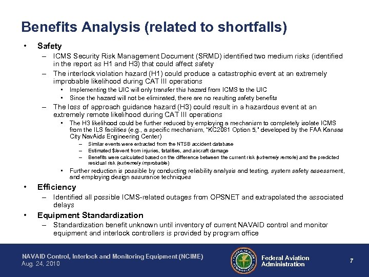 Benefits Analysis (related to shortfalls) • Safety – ICMS Security Risk Management Document (SRMD)