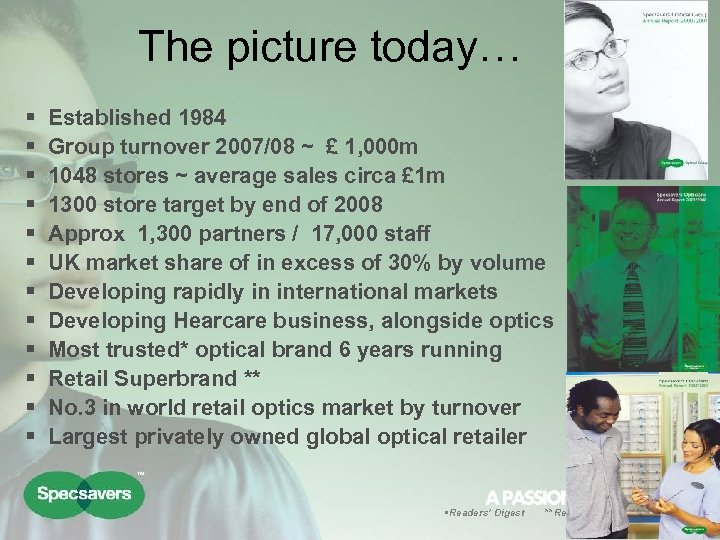 The picture today… § § § Established 1984 Group turnover 2007/08 ~ £ 1,
