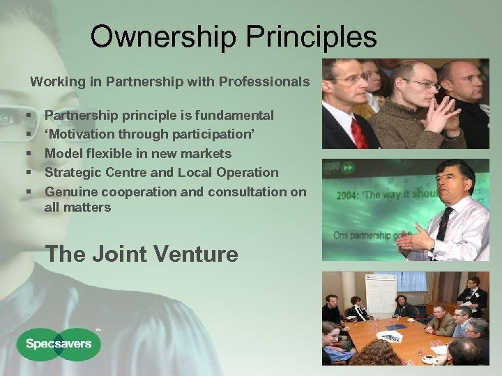 Ownership Principles Working in Partnership with Professionals § § § Partnership principle is fundamental