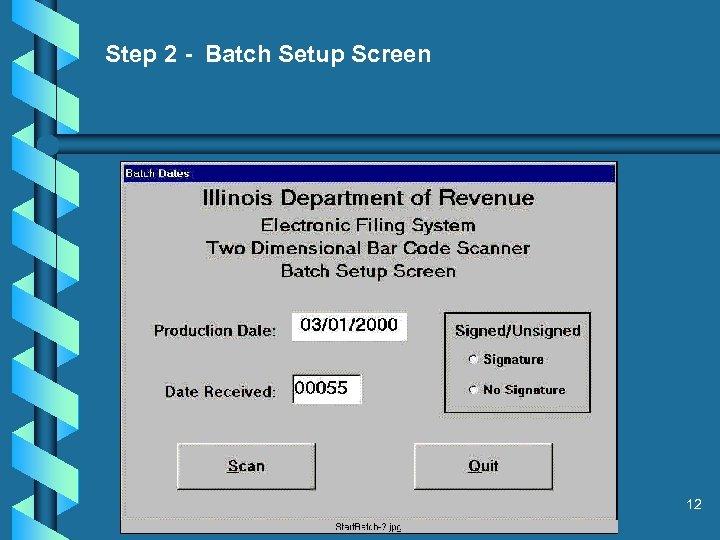 Step 2 - Batch Setup Screen 12